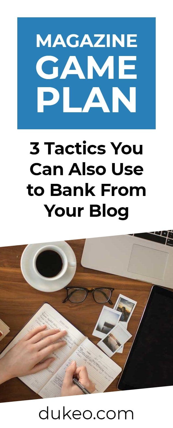 Magazine Game Plan: 3 Tactics You Can Also Use to Bank From Your Blog