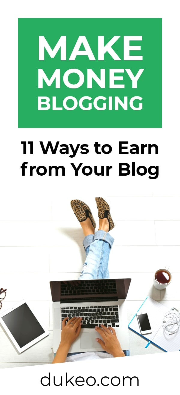 Make Money Blogging: 11 Ways to Earn from Your Blog