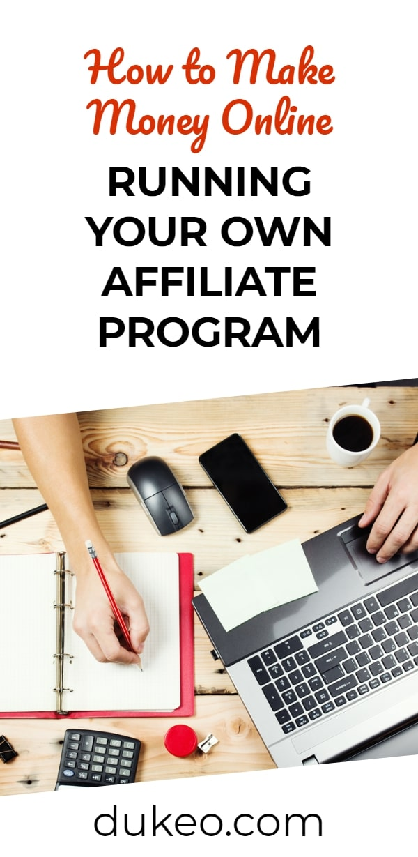 How to Make Money Online Running Your Own Affiliate Program