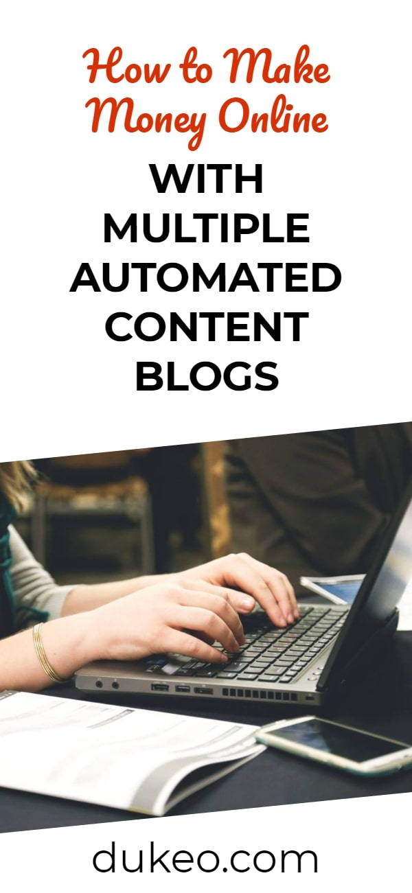 How to Make Money Online with Multiple Automated Content Blogs
