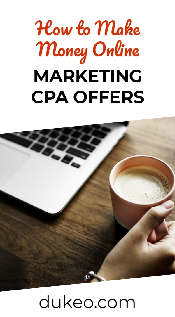 How to Make Money Online Marketing CPA Offers