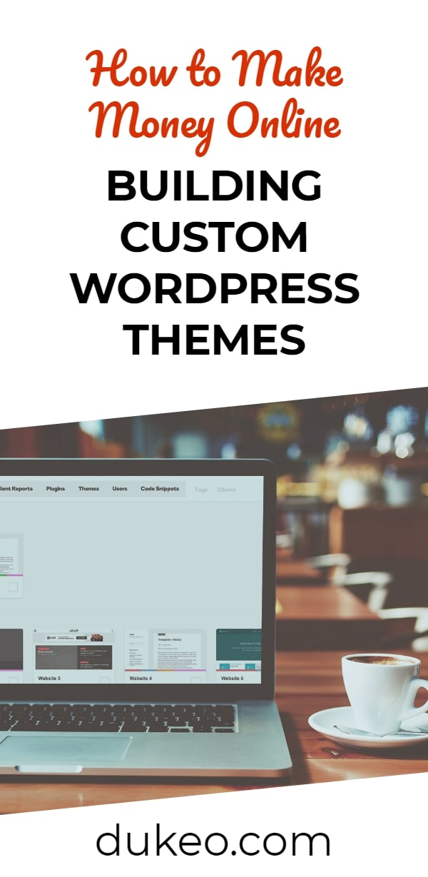 How to Make Money Online Building Custom Wordpress Themes