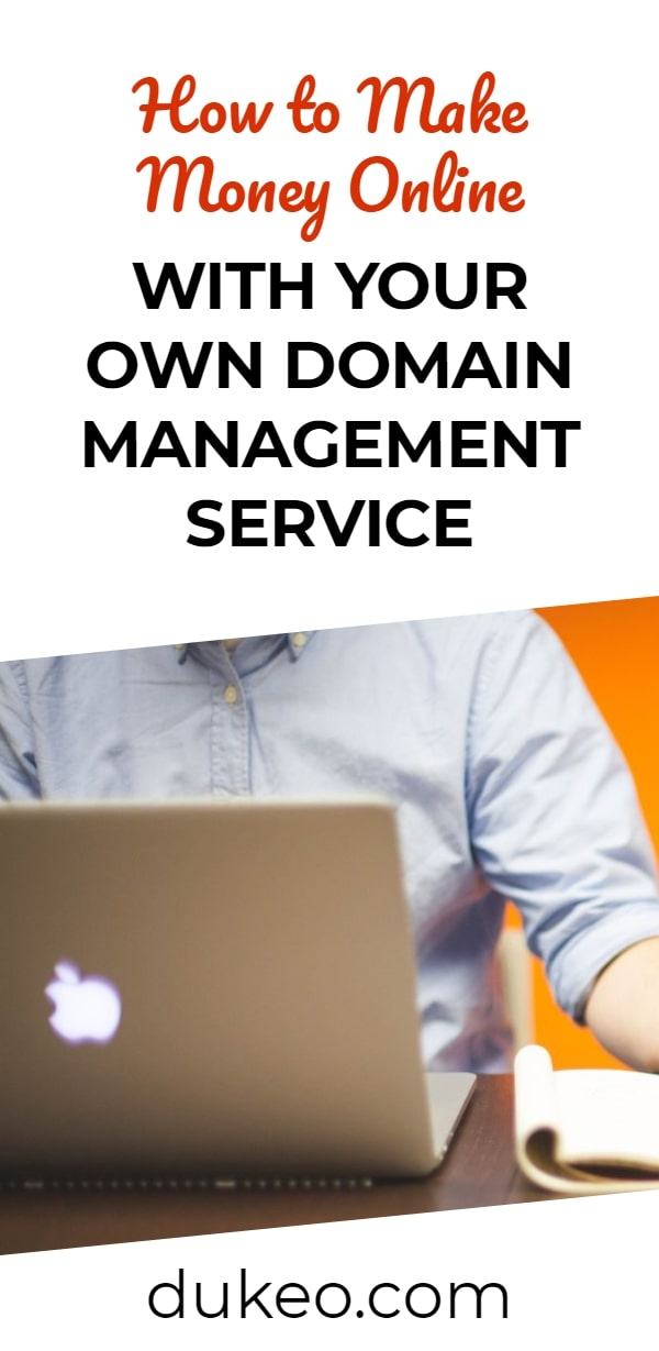 How to Make Money Online with Your Own Domain Management Service