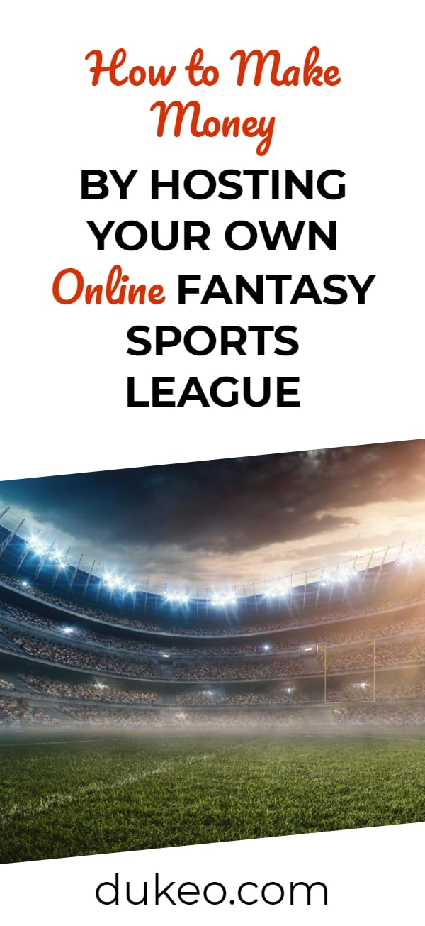 How to Make Money by Hosting Your Own Online Fantasy Sports League