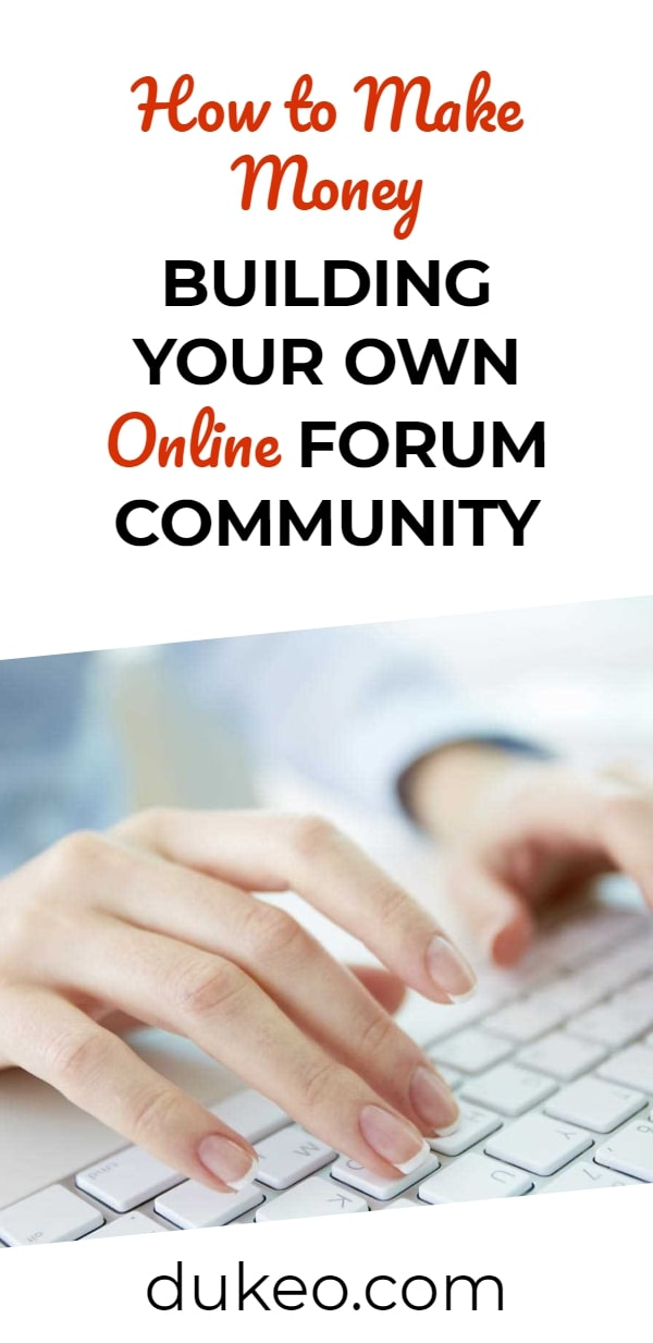 How to Make Money Building Your Own Online Forum Community