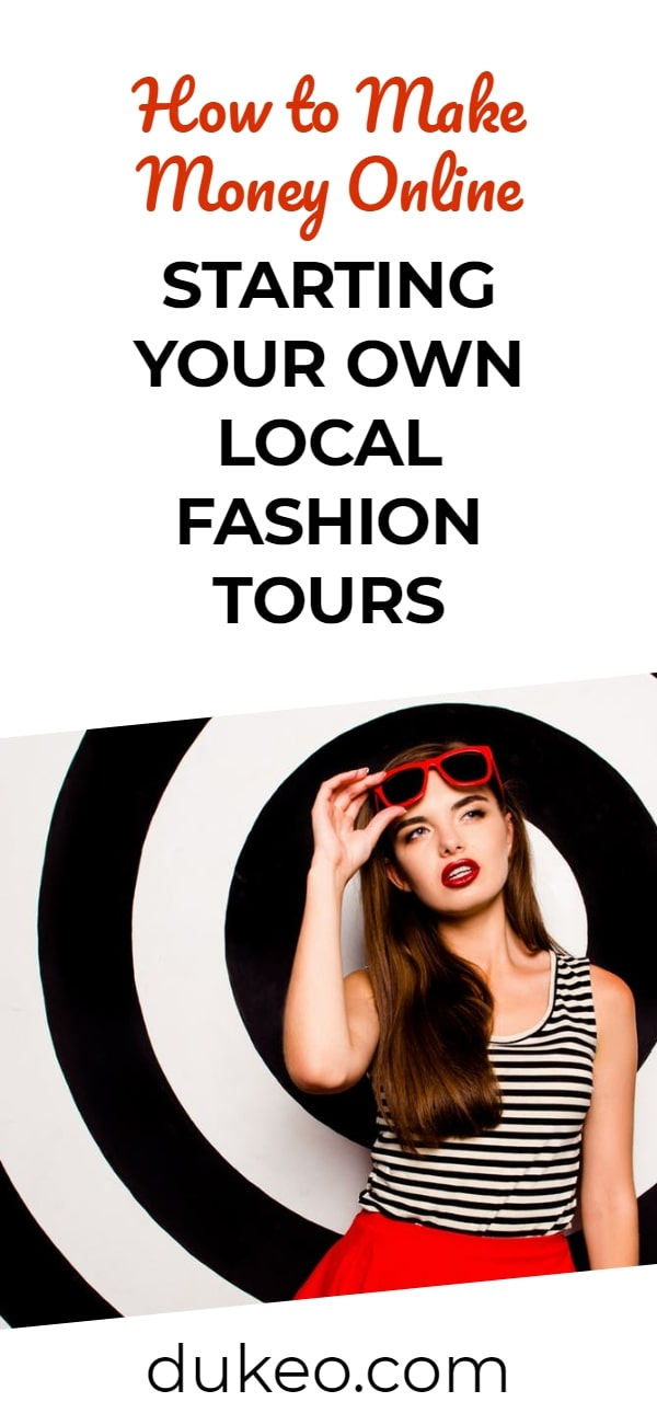 How to Make Money Online Starting Your Own Local Fashion Tours