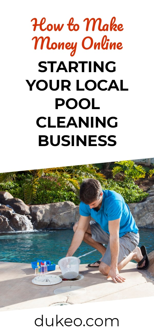 How to Make Money Online Starting Your Local Pool Cleaning Business