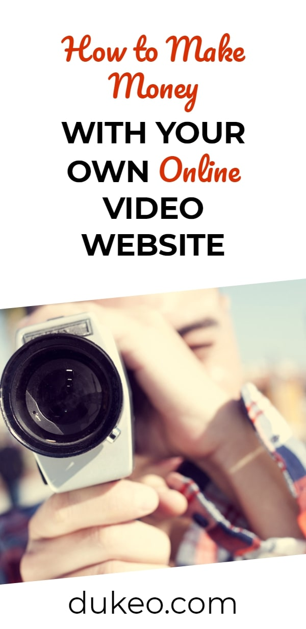 How to Make Money with Your Own Online Video Website