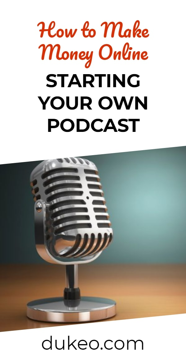 How to Make Money Online Starting Your Own Podcast