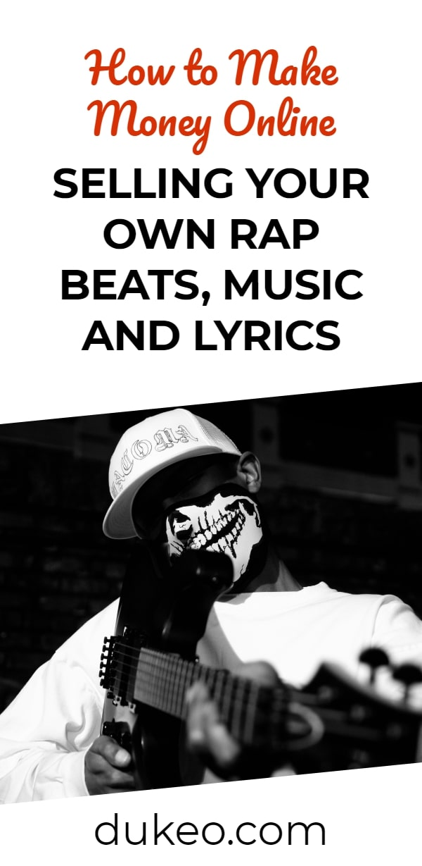 How to Make Money Online Selling Your Own Rap Beats, Music and Lyrics