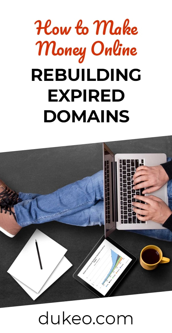 How to Make Money Online Rebuilding Expired Domains