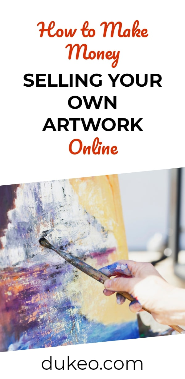 How to Make Money Selling Your Own Artwork Online