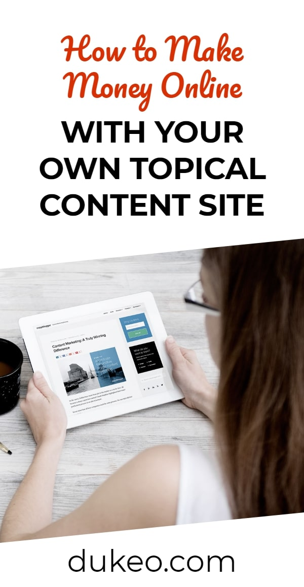 How to Make Money Online with Your Own Topical Content Site