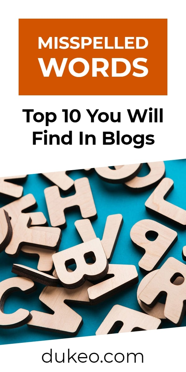 Misspelled Words: Top 10 You Will Find in Blogs