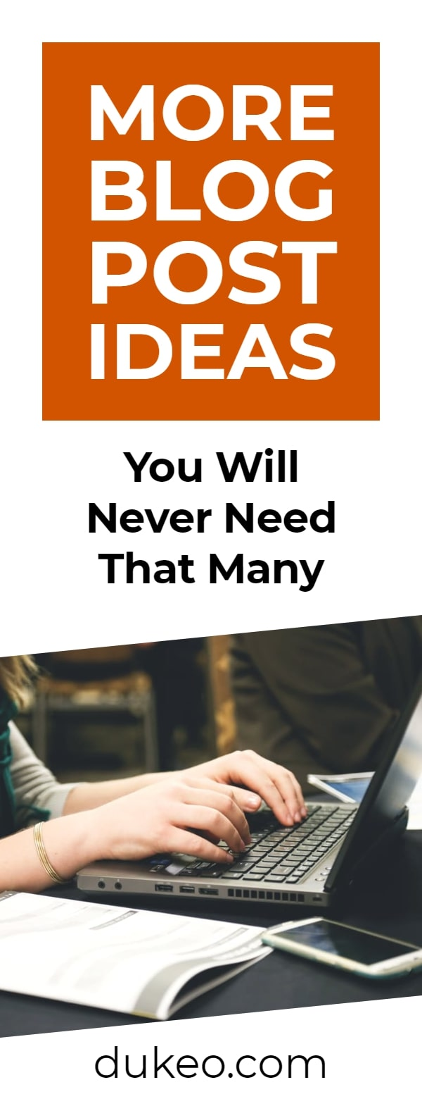 More Blog Post Ideas: You Will Never Need That Many