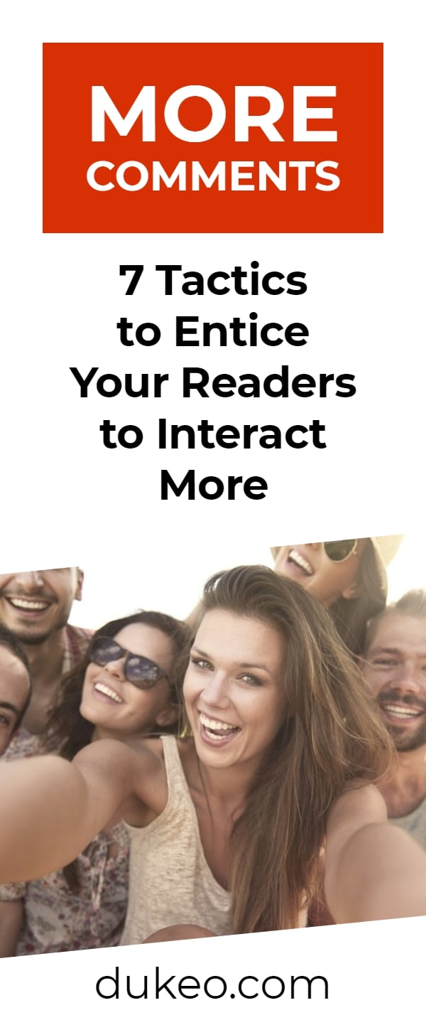 More Comments: 7 Tactics to Entice Your Readers to Interact More
