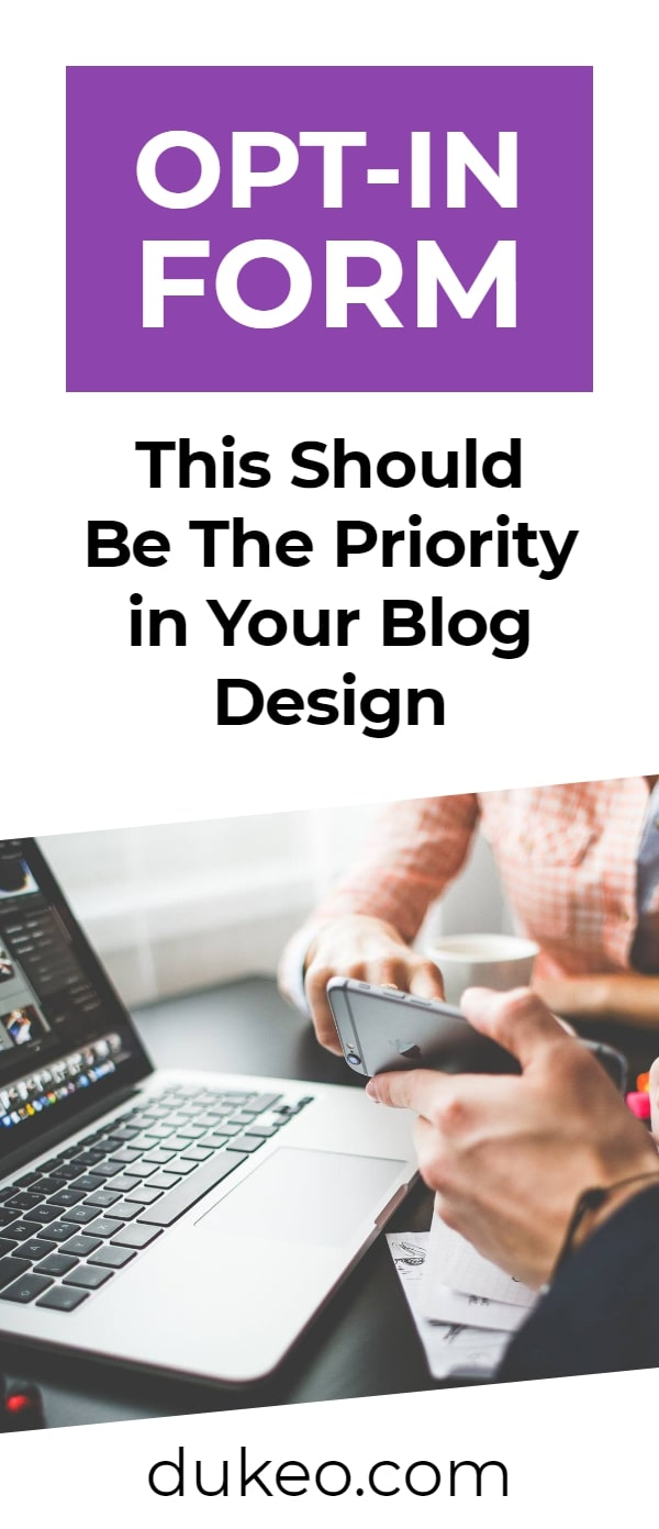 Opt-in Form: This Should Be The Priority in Your Blog Design