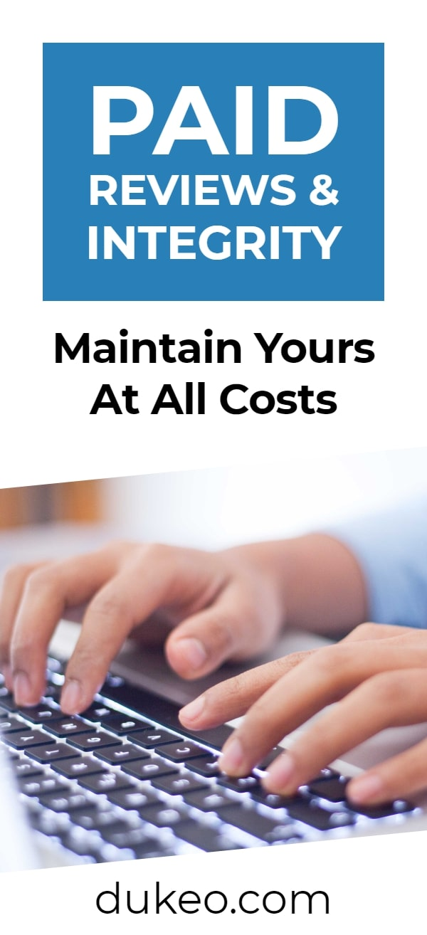 Paid Reviews & Integrity: Maintain Yours At All Costs