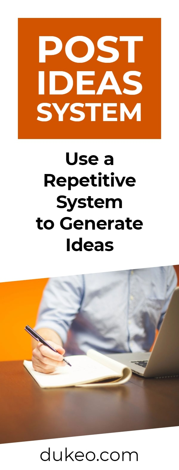 Post Ideas System: Use a Repetitive System to Generate Ideas