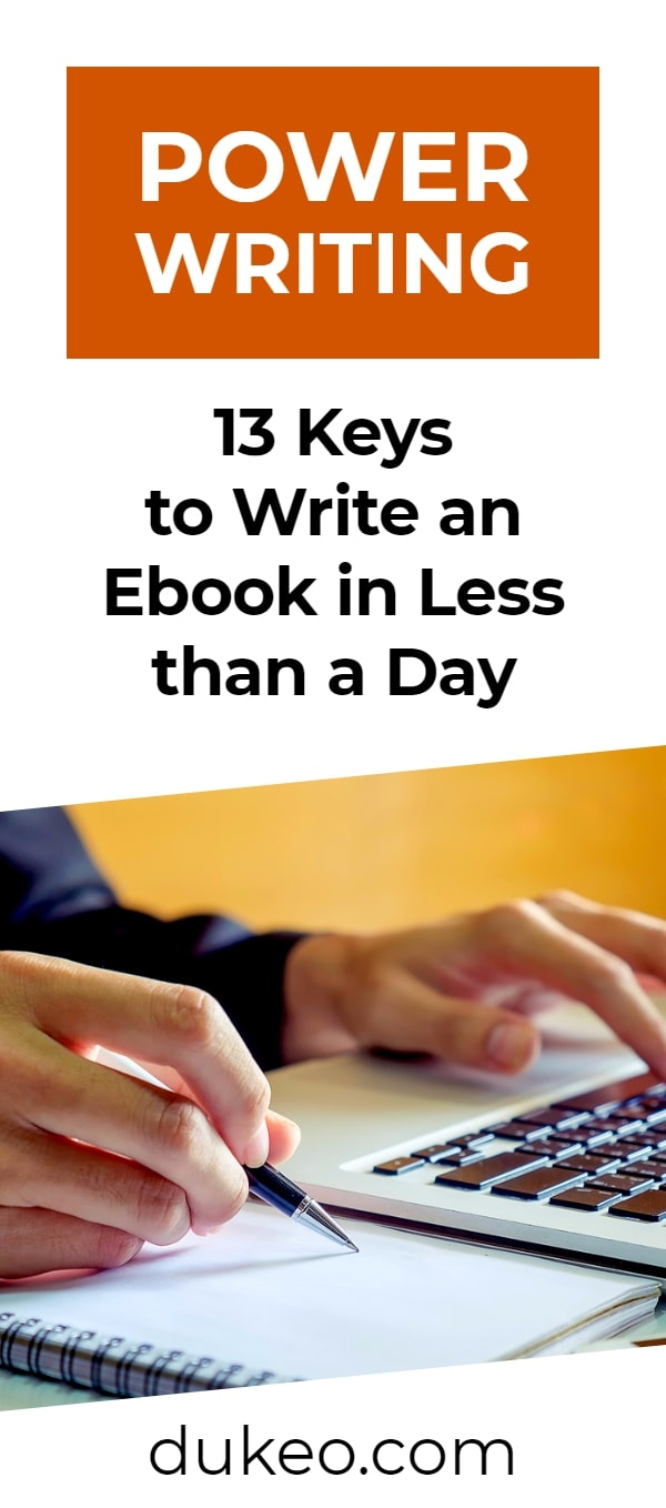 Power Writing: 13 Keys to Write an Ebook in Less Than a Day