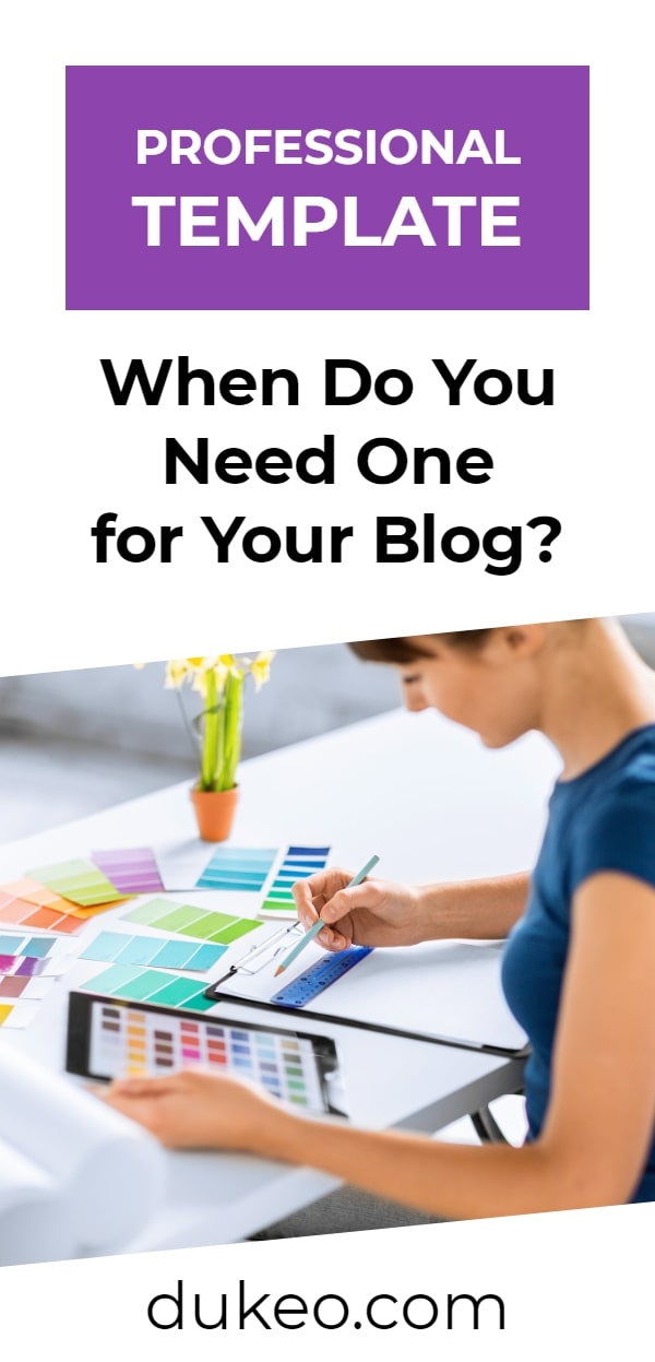 Professional Template: When Do You Need One for Your Blog?