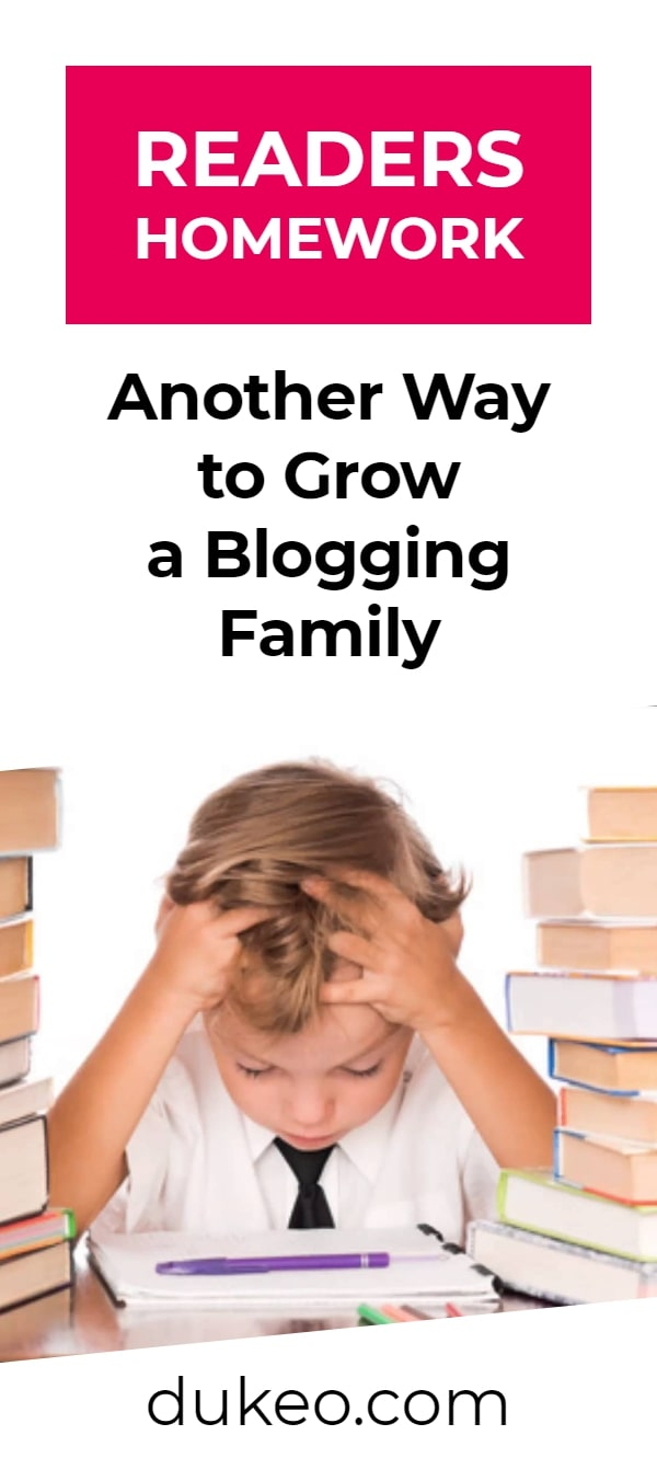 Readers Homework: Another Way to Grow a Blogging Family