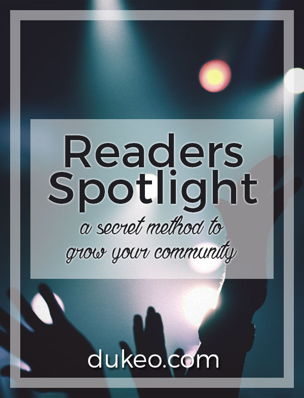Readers Spotlight: A Secret Method To Grow Your Community