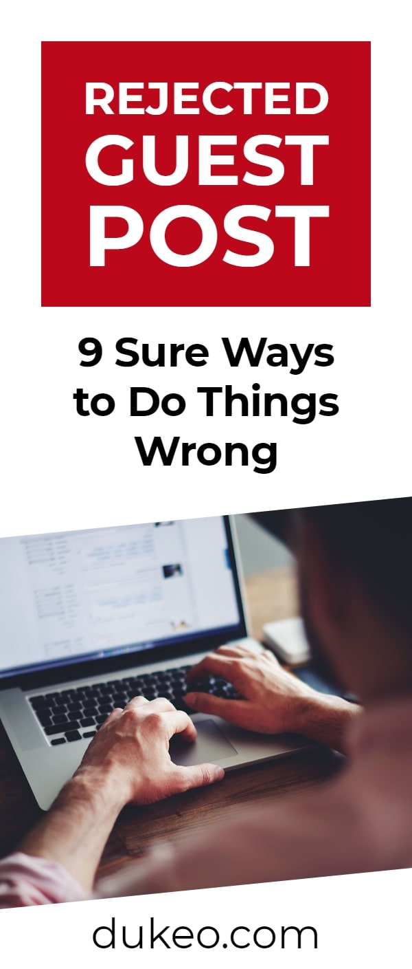 Rejected Guest Post: 9 Sure Ways to Do Things Wrong