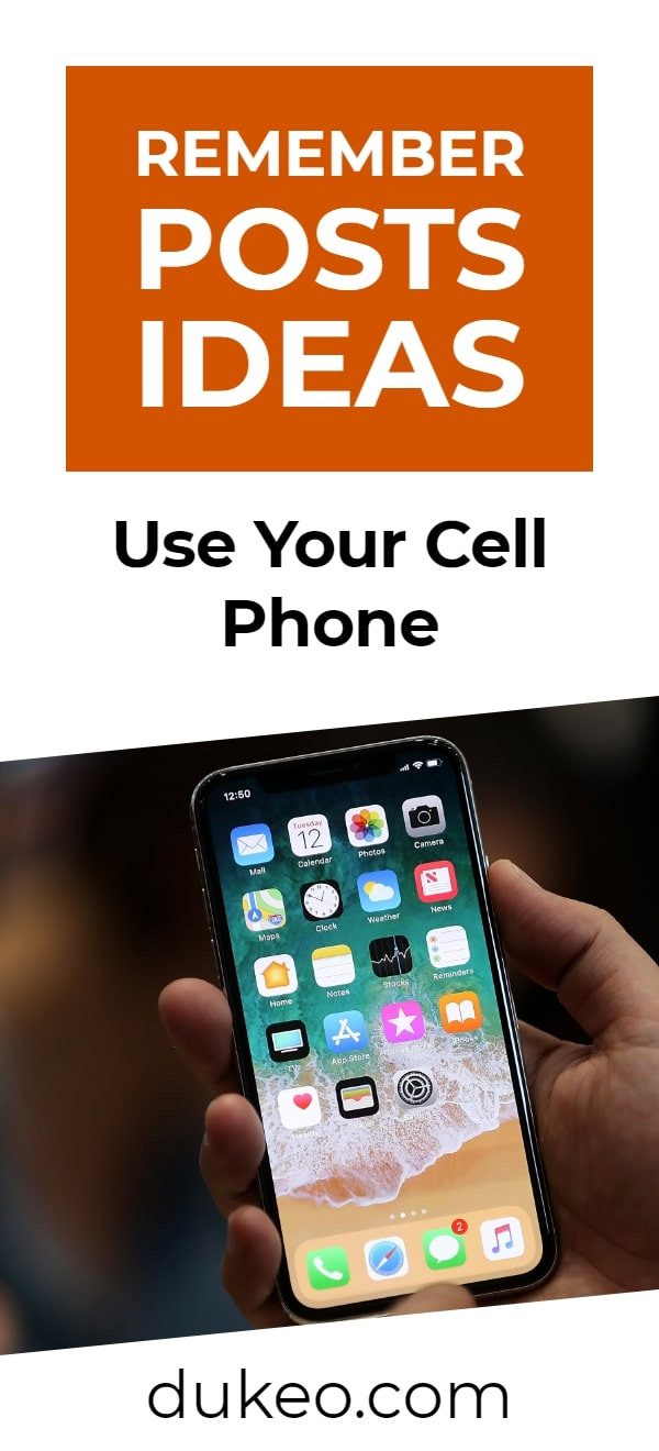 Remember Posts Ideas: Use Your Cell Phone