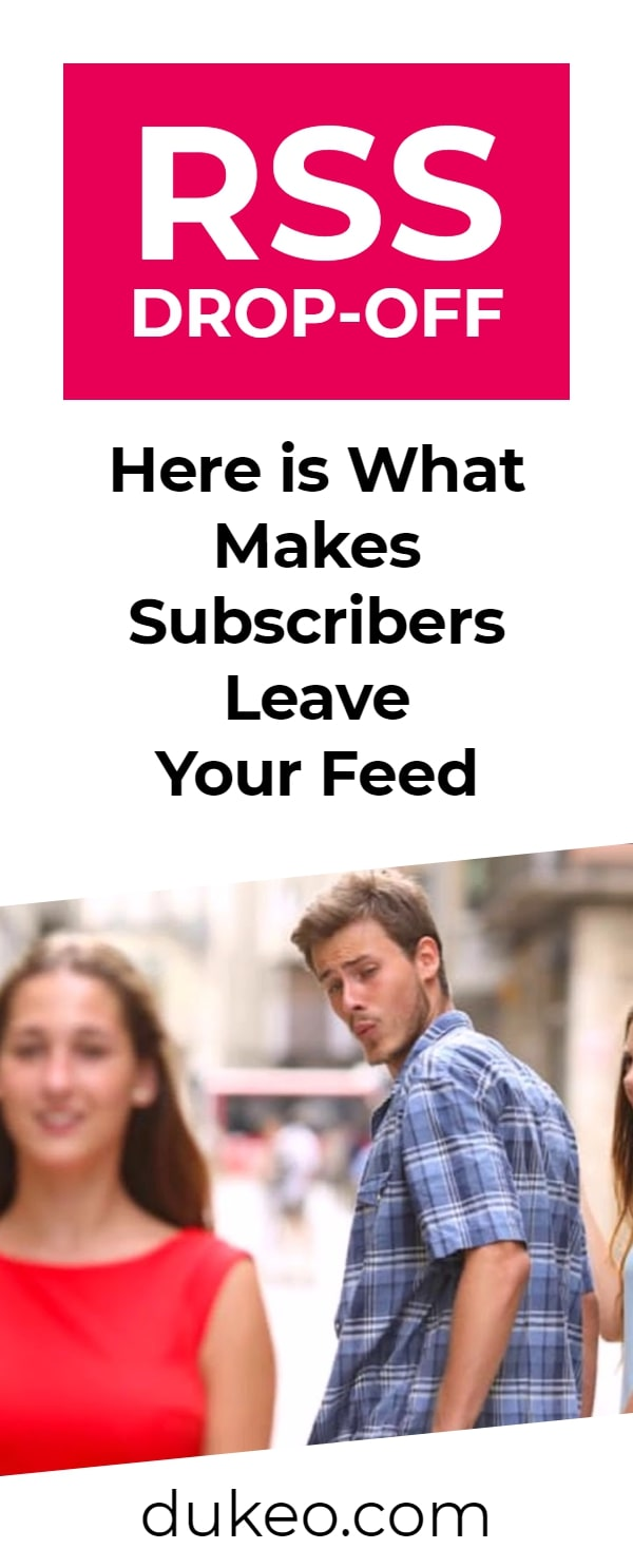 RSS Drop-Off: Here is What Makes Subscribers Leave Your Feed
