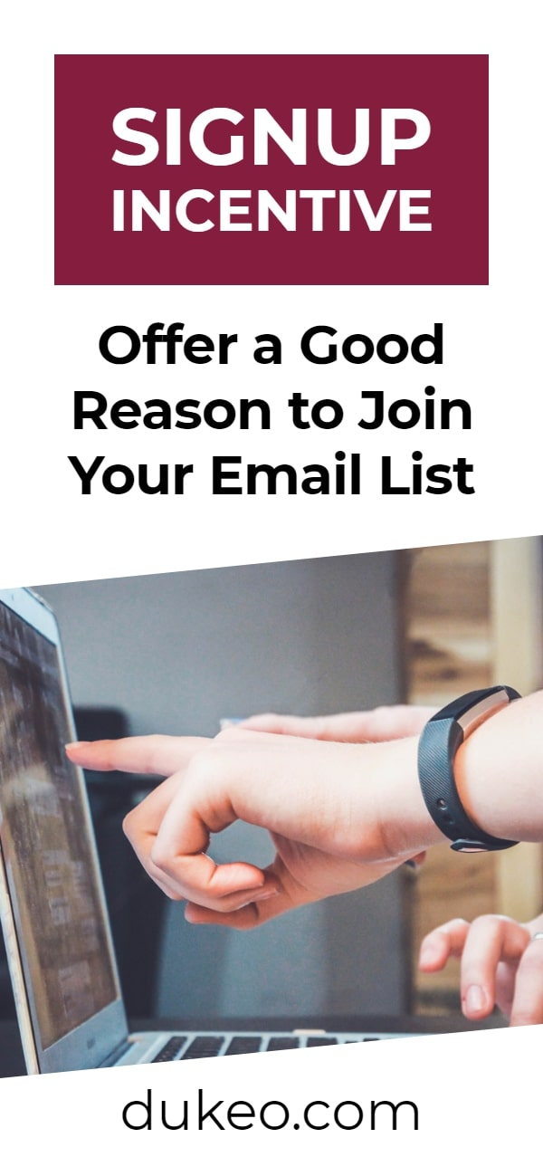 Signup Incentive: Offer a Good Reason to Join Your Email List