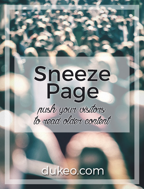 Sneeze Page: Push Your Visitors To Read Older Content