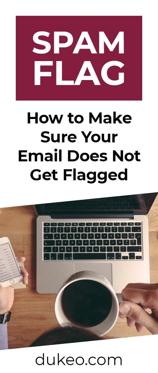 Spam Flag: How to Make Sure Your Email Does Not Get Flagged