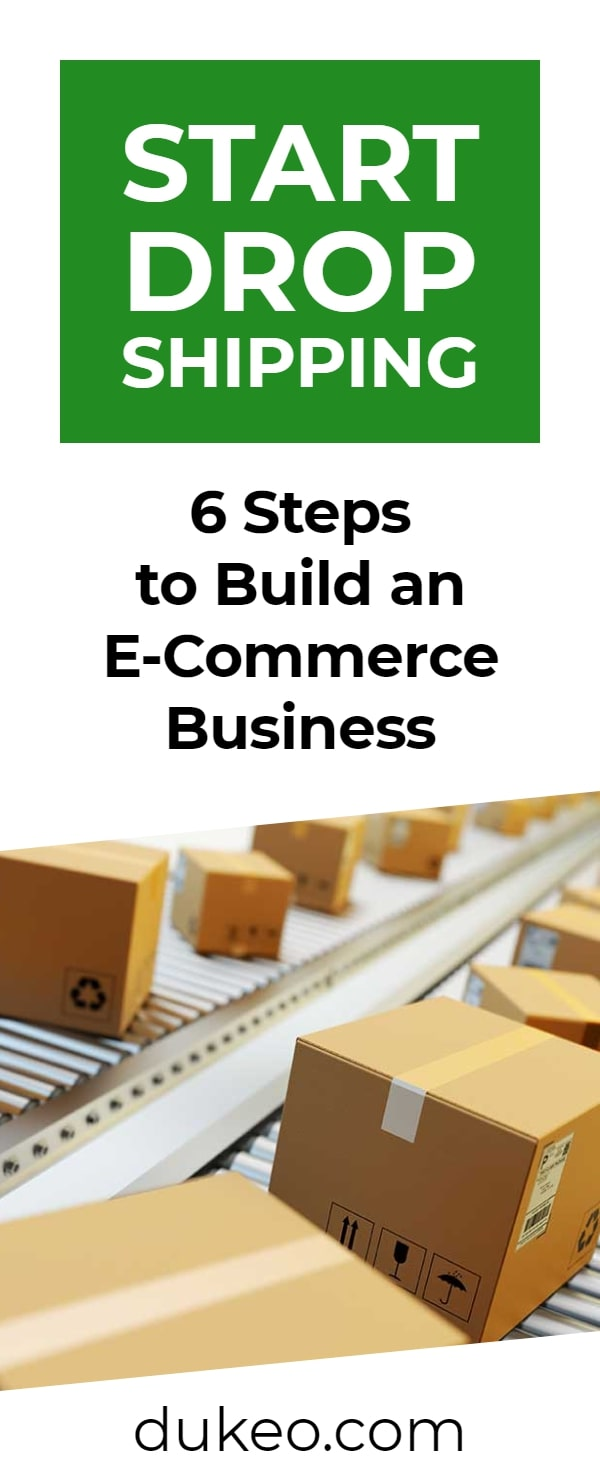Start Dropshipping: 6 Steps to Build an E-Commerce Business