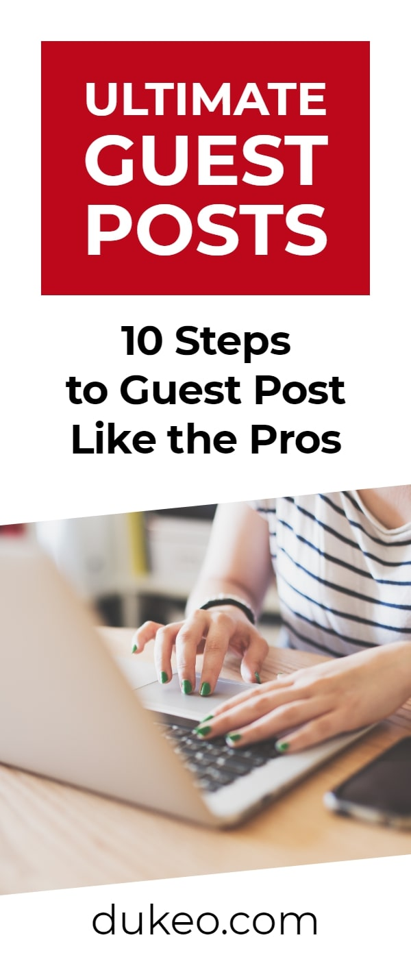 Ultimate Guest Posts: 10 Steps to Guest Post Like the Pros